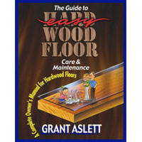 """GUIDE TO EASY HARDWOOD FLOOR CARE"" LOANER BOOK A complete owner's manual for hardwood floors."
